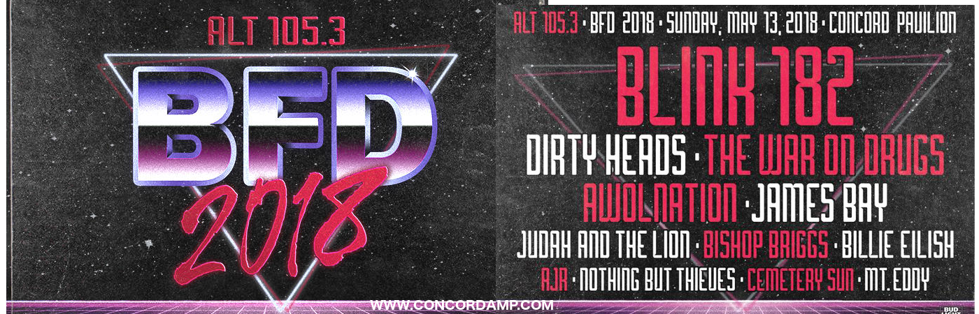 New ALT 105.3 BFD: Blink 182, The Dirty Heads, The War On Drugs, AWOLNATION & Judah and The Lion at Concord Pavilion