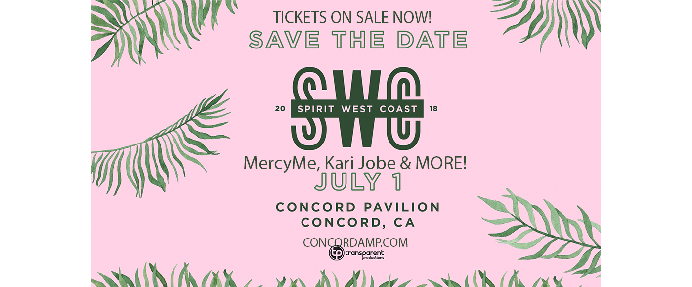 Spirit West Coast: MercyMe, Kari Jobe, Phil Wickham, Tauren Wells & Blanca at Concord Pavilion