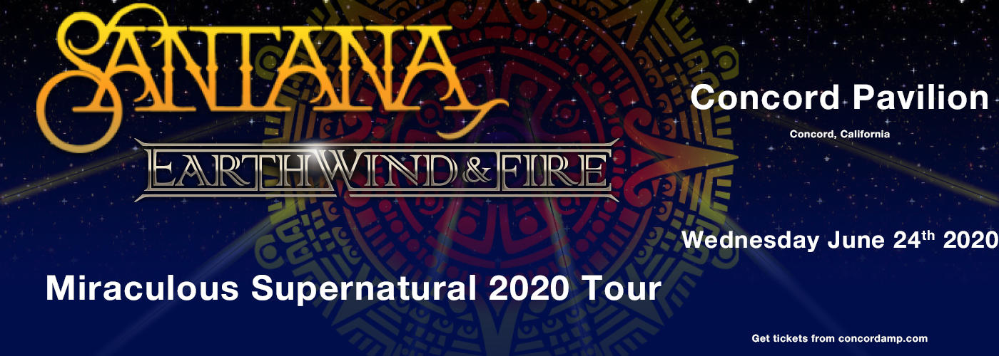 Santana & Earth, Wind and Fire [POSTPONED] at Concord Pavilion
